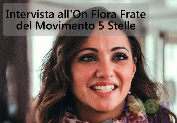 Intervista all'On Flora Frate del M5S
